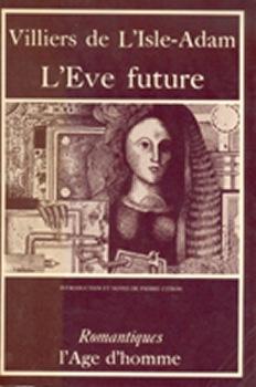 Couverture du livre de Villiers de l'isle-adam du livre L'eve future, on voit une femme robot en gravure avec des vêtements chics.